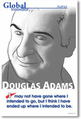 "Douglas Adams - ""I May Not Have Gone Where I Intended To Go..."""