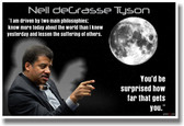 Neil deGrasse Tyson - I am Driven by two Philosophies... - Astro-Physicist Poster