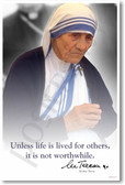 Mother Teresa - Unless Life is Lived For Others It Is Not Worth Living