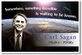 "Carl Sagan ""Somewhere, Something Incredible is Waiting To Be Known"" """
