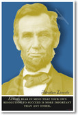 "Abe Lincoln - ""Always bear in mind that your own resolution to succeed is more important than any other."""