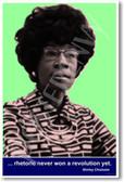 "Congresswoman Shirley Chisholm  ""Rhetoric never won a revolution yet."""