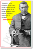 "Booker T. Washington - ""Success is to be measured not so much by the position that one has reached in life as by the obstacles which one has overcome while trying to succeed."""