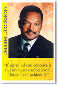 "Jesse Jackson - ""If my mind can conceive it and my heart can believe it, I know I can achieve it."""