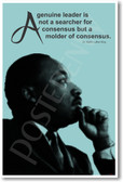 """Martin Luther King - """"A genuine leader is not a searcher of consensus but a molder of consensus."""""""