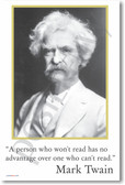 American Author Mark Twain - A person who won't read has no advantage over one who can't read - Motivational Classroom PosterEnvy Poster