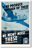 If We Produce Enough Of These - NEW Vintage Reprint Poster