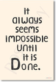 It Always Seems Impossible Until It's Done. - NEW Classroom Motivational Inspirational PosterEnvy Poster