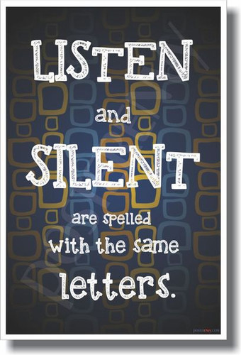 Listen and Silent Are Spelled with the Same Letters - NEW School Classroom Management Motivational PosterEnvy Poster