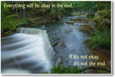 Waterfall - Everything Will Be Okay In The End. If It's Not Okay Then It's Not The End - NEW Classroom Motivational PosterEnvy Poster