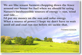 We Are Like Tenant Farmers - Thomas Edison - NEW Solar Energy PosterEnvy Poster
