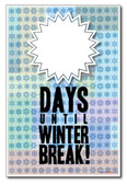 __ Days Until Winter Break - Classroom Motivational Vacation PosterEnvy Poster