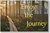 Forest Path - Enjoy the Journey - NEW Classroom Motivational PosterEnvy Poster