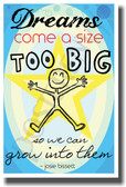Dreams Come A Size Too Big So We Can Grow Into Them - Actress Josie Bissett - NEW Classroom Motivational PosterEnvy Poster