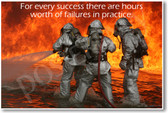 Firefighters Firemen - For Every Success There Are Hours Worth of Failures in Practice - NEW Classroom Motivational PosterEnvy Poster