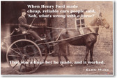 "Tesla SpaceX Founder - Vintage Horse Carriage - When Henry Ford Made Cheap Reliable Cars People Said ""Nah, What's Wrong With A Horse"" - Elon Musk - NEW Classroom Motivational PosterEnvy Poster"