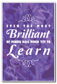 Purple - Even the Most Brilliant of Minds Has Much Yet To Learn - NEW Classroom Motivational PosterEnvy Poster