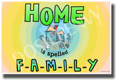 Home Is Spelled Family - NEW Classroom Motivational PosterEnvy Poster