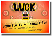 Luck = Opportunity + Preparation - NEW Classroom Motivational PosterEnvy Poster
