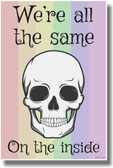 Human Skull - We're All the Same on the Inside - Rainbow Flag - NEW Gay Rights PosterEnvy Poster