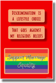 Discrimination Is A Lifestyle Choice - That Goes Against My Religious Beliefs - Support Marriage Equality - NEW Motivational Gay Rights PosterEnvy Poster