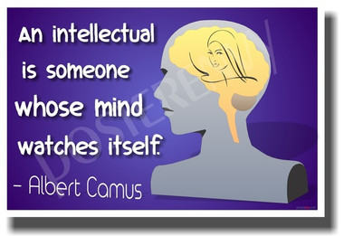 An Intellectual Is Someone Whose Mind Watches Itself - Albert Camus - NEW Classroom Motivational PosterEnvy Poster