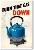 Turn That Gas Down - NEW Vintage Reprint Poster