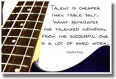 Talent Is Cheaper Than Table Salt - Bass - Stephen King - NEW Classroom Music Musician Motivational PosterEnvy Poster