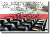 Do Something Today That You Will Thank Yourself For Tomorrow - Typewriter - NEW Classroom Writer Author Motivational PosterEnvy Poster
