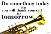 Do Something Today That You Will Thank Yourself For Tomorrow - Trumpet - NEW Classroom Music Musician Motivational PosterEnvy Poster