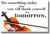 Do Something Today That You Will Thank Yourself For Tomorrow - Violin - NEW Classroom Motivational Music Musician PosterEnvy Poster