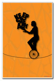 Unicycle Unicyclist - Balance Keep Steady - NEW Classroom Motivational Poster PosterEnvy