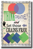 Inspiration - Think Creatively and Set Those Chains Free - NEW Classroom Motivational PosterEnvy Poster