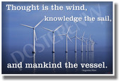 Wind Turbines Alternative Energy - Thought Is the Wind, Knowledge the Sail and Mankind the Vessel - Augustus Hare - NEW Classroom Motivational Poster