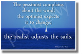 Pessimist Complains About the Wind; The Optimist Expects It to Change; The Realist Adjusts the Sails - William Arthur Ward - NEW Classroom Motivational PosterEnvy Sailor Poster