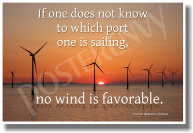 Wind turbines at sunset in the bay - alternative energy global warming climate change - If One Does Not Know to Which Port One Is Sailing, No Wind Is Favorable - Lucius Seneca - NEW Classroom Motivational PosterEnvy Poster
