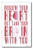 Follow Your Heart But Take Your Brain With You 2 - NEW Classroom Motivational PosterEnvy Poster Love Relationships Emotional