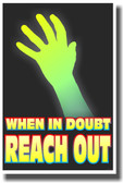 When in Doubt Reach Out 2 - NEW Classroom Motivational Poster