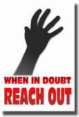 When in Doubt Reach Out - NEW Classroom Motivational Poster