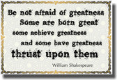 Be Not Afraid of Greatness - NEW Classroom Motivational Poster