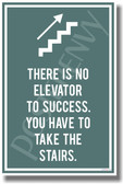 There is No Elevator to Success - NEW Classroom Motivational Poster