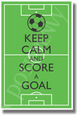 Keep Calm and Score a Goal - Soccer - NEW Classroom Motivational Poster