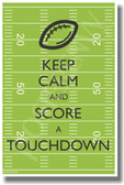 Keep Calm and Score a Touchdown - NEW Classroom Motivational Poster