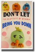 Don't Let Others Bring You Down - NEW Classroom Motivational Poster