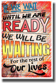 If We Wait - NEW Classroom Motivational Poster