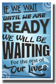 If We Wait 2 - NEW Classroom Motivational Poster