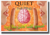 Quiet The Mind - NEW Classroom Motivational Poster