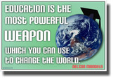 Education Is The Most Powerful Weapon - NEW Classroom Motivational Poster