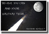 Believe You Can and You're Halfway There - NEW Classroom Motivational Poster