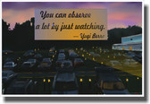 You Can Observe Alot By Just Watching - NEW Classroom Motivational Poster